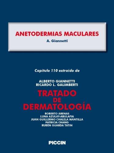 Capítulo 110 extraído de Tratado de Dermatología - ANETODERMIAS MACULARES