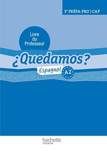 ¿Quedamos? 3e Prépa-Pro/CAP - Livre professeur - Ed. 2012
