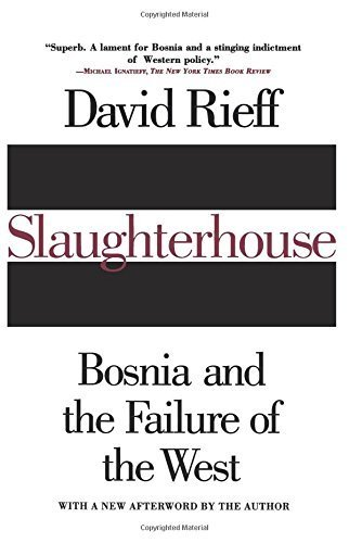 Slaughterhouse: Bosnia and the Failure of the West by David Rieff (1996-03-08)