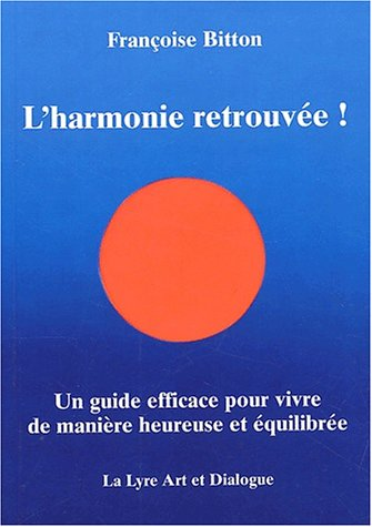 L'harmonie retrouvée ! par Françoise Bitton