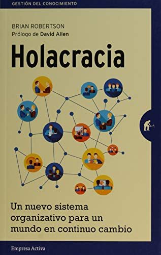 holacracy the new management system for a rapidly changing world