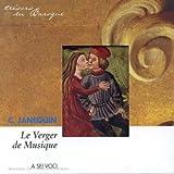 Janequin : Le Verger de Musique [Import anglais]