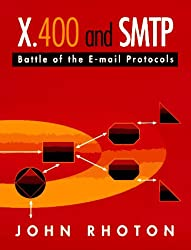 X.400 and Smtp: Battle of the E-Mail Protocols