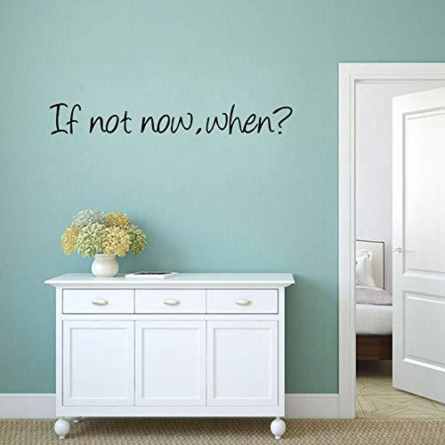 Wenn nicht jetzt wann? Klassische Zitate Wandaufkleber Home Dekorationen Abnehmbare Tapete Aufkleber Schlafzimmer Arbeitszimmer Büro Wanddekor
