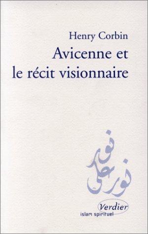 Avicenne et le récit visionnaire, édition bilingue