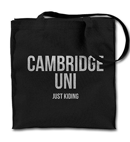 Cambridge Uni Just Kidding Komisch Text Zitat Schwarz Canvas Tote Tragetasche, Tuch Einkaufen Umhängetasche