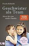 Geschwister als Team: Ideen für eine starke Familie. Ein artgerecht-Buch - Nicola Schmidt