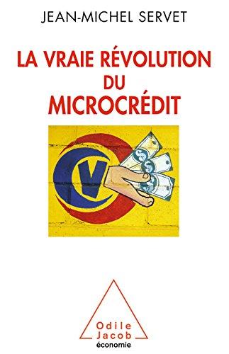 La Vraie Révolution du microcrédit