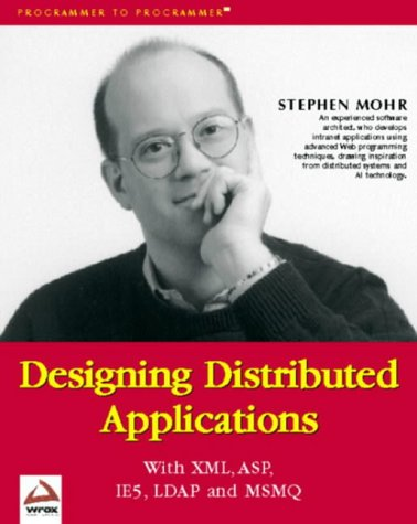 Designing Distributed Applications with XML, ASP, IE5, LDAP and MSMQ par Stephen T. Mohr