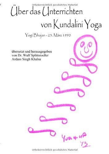 Über das Unterrichten von Kundalini Yoga von Yogi Bhajan (Mai 2004) Taschenbuch