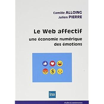 Le Web Affectif: Une Économie Numérique des Emotions