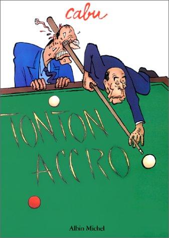 Tonton accro par Jean-Christophe Tournebise