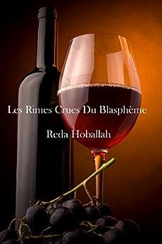 Les rimes crues du Blasphème par [Hoballah, Reda]