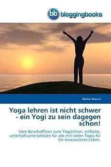Yoga lehren ist nicht schwer ... von [Bracun, Walter]