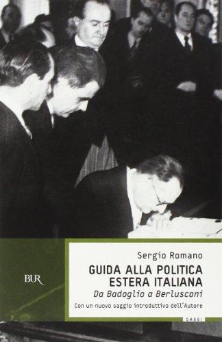 Guida alla politica estera italiana. Da Badoglio a Berlusconi