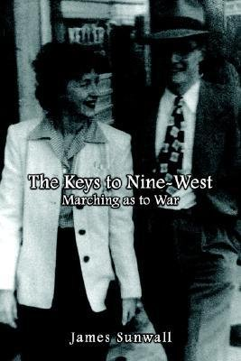 -the-keys-to-nine-west-marching-as-to-war-by-sunwall-james-author-dec-13-2002-paperback-