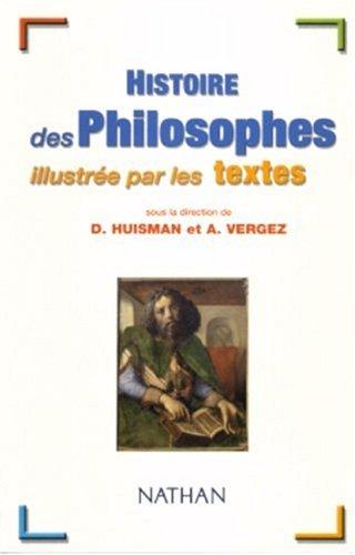 Histoire des philosophes illustrée par les textes par Denis Huisman, André Vergez, Serge Le Strat