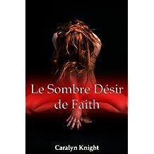 Le Sombre Désir de Faith: Une Fantaisie Érotique Paranormal et Vampirique