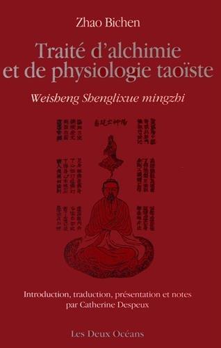 Traité d'alchimie et de physiologie taoïste par