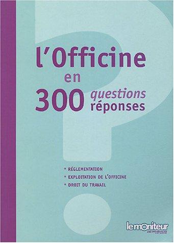 L'officine en 300 questions/réponses par Marie-Laetitia Jacquier