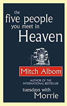 The Five People You Meet In Heaven (English Edition) von [Albom, Mitch]