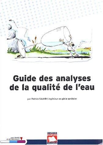 Guide des analyses de la qualité de l'eau par Patrick Savary