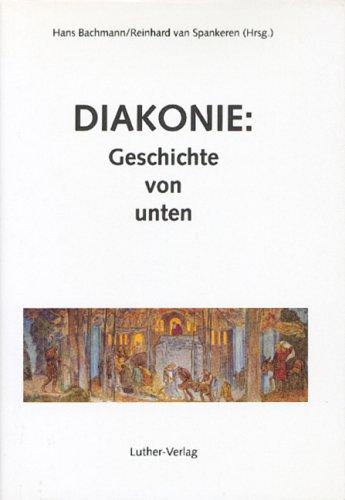 Diakonie: Geschichte von unten: Christliche Nächstenliebe und kirchliche Sozialarbeit in Westfalen (Pelz Unten)