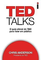 TED Talks: O guia oficial do TED para falar em público (Portuguese Edition)