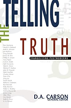 Telling the Truth: Evangelizing Postmoderns di [Carson, D. A.]