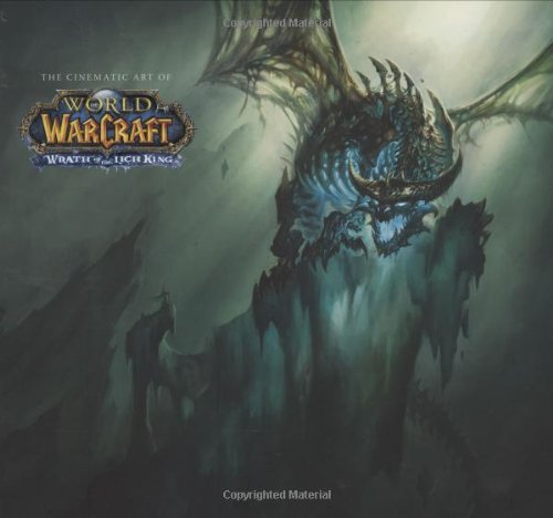The Cinematic Art of World of Warcraft: The Wrath of the Lich King by Blizzard Entertainment Film Department (2009-01-06)