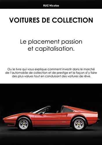 Voitures de Collection. Le placement Passion et Capitalisation.