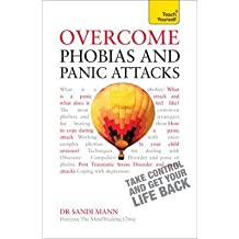 [(Overcome Phobias and Panic Attacks: Teach Yourself)] [Author: Dr. Sandi Mann] published on (March, 2014)