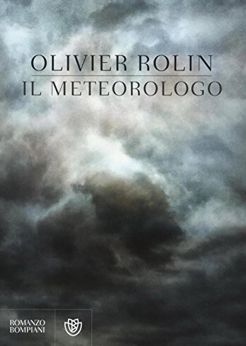 Il meteorologo (Narrativa straniera)