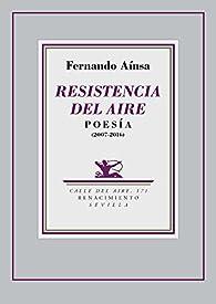 Resistencia del aire: Poesía par Fernando Aínsa