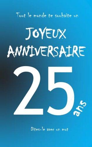 Joyeux anniversaire - 25 ans: Livre d'or à écrire - taille M - Bleu par Maverick Teleti