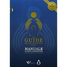 Le guide della pallavolo. Manuale allievo-allenatore. Primo livello giovanile. Ediz. illustrata. Con CD-ROM (Volley)