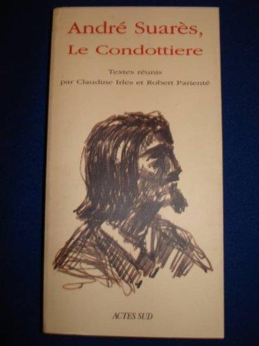 Le Condottire Textes runis par Claudine Irles et Robert Parient
