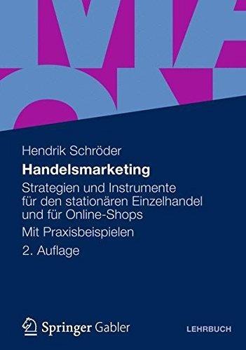 Handelsmarketing: Strategien und Instrumente f????r den station????ren Einzelhandel und f????r Online-Shops Mit Praxisbeispielen (German Edition) by Hendrik Schr????der (2012-02-12)