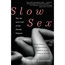 Slow Sex: The Art and Craft of the Female Orgasm (English Edition)