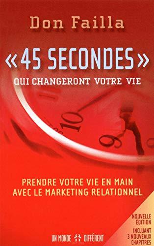 """""""45 secondes"""" qui changeront votre vie NE"""