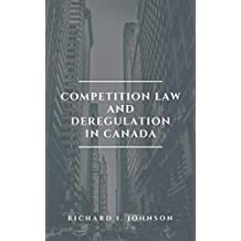 Competition Law and Deregulation in Canada (English Edition)