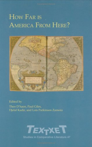 How Far is America From Here?: Selected Proceedings of the First World Congress of the International American Studies Association 22-24 May 2003 (Textxet: Studies in Comparative Literature)