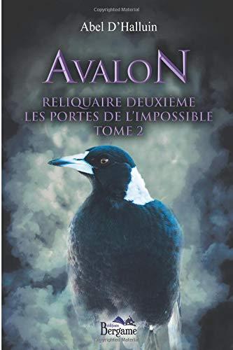 Avalon - Reliquaire deuxième - Les portes de l'impossible Tome 2