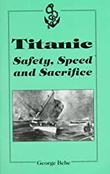 Titanic: Safety, Speed and Sacrifice