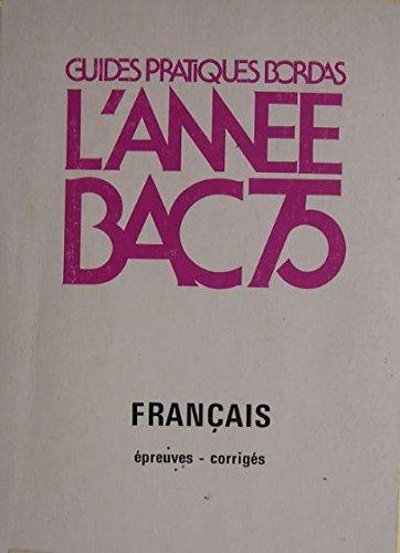 L'Année bac 1975 : L'épreuve anticipée de Français Sujets et corrigés