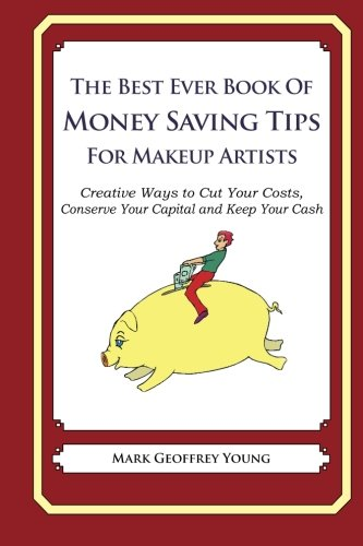 the-best-ever-book-of-money-saving-tips-for-makeup-artists-creative-ways-to-cut-your-costs-conserve-