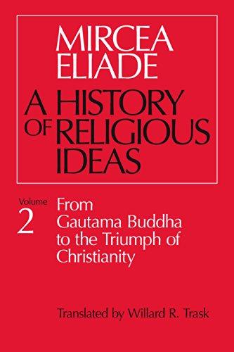 History of Religious Ideas, Volume 2: From Gautama Buddha to the ...