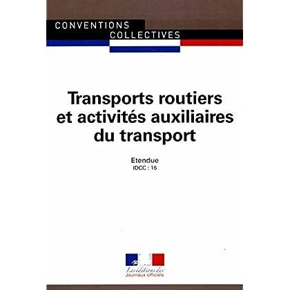 Transports routiers et activités auxiliaires du transport - Convention collective nationale étendue - 21ème édition - Brochure 3085 IDCC : 16