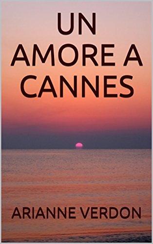 scaricare ebook gratis UN AMORE A CANNES PDF Epub