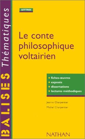 Le conte philosophique voltairien : Fiches-oeuvres, exposs, dissertations, lectures mthodiques